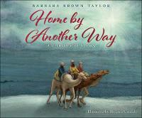 Home by Another Way: A Christmas Story (Hardback)