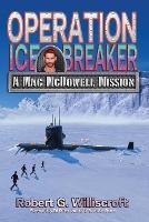 Operation Ice Breaker: A Mac McDowell Mission - Mac McDowell 2 (Paperback)