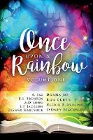 Once Upon a Rainbow: Volume One (Paperback)