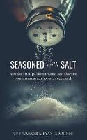 Seasoned with Salt: how the art of public speaking can sharpen your message and extend your reach (Paperback)
