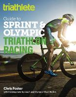 The Triathlete Guide to Sprint and Olympic Triathlon Racing (Paperback)