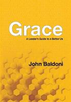 Grace: A Leader's Guide to a Better Us (Hardback)