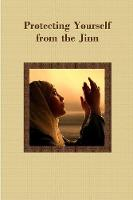 Protecting Yourself from the Jinn (Paperback)