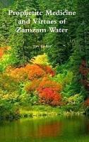 Prophetitc Medicine and Virtues of Zamzam Water (Hardback)