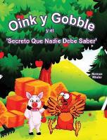 Oink y Gobble y el 'Secreto Que Nadie Debe Saber'