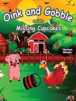 Oink and Gobble and the Missing Cupcakes