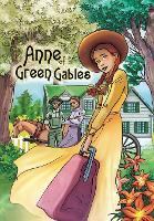 Anne of Green Gables: Graphic novel - Anne of Green Gables (Paperback)