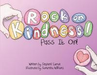 Rock On, Kindness! Pass It On! (Paperback)