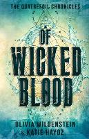 Of Wicked Blood - The Quatrefoil Chronicles 1 (Paperback)
