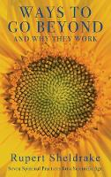 Ways to Go Beyond and Why They Work: Seven Spiritual Practices for a Scientific Age (Hardback)