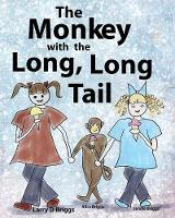 The Monkey with the Long, Long Tail - Monkey Tales 1 (Paperback)