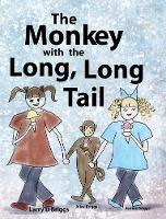 The Monkey with the Long, Long Tail (Hardback)