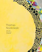 Thomas Nozkowski: The Last Paintings (Hardback)