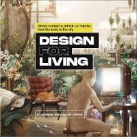 Design for Living: Global Contest to Rethink Our Habitat from the Body to the City (Paperback)