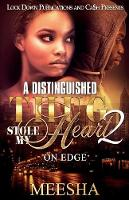 A Distinguished Thug Stole My Heart 2: On Edge - Distinguished Thug Stole My Heart 2 (Paperback)