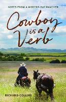 Cowboy is a Verb: Notes from a Modern-day Rancher (Paperback)
