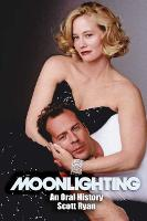 Moonlighting: An Oral History (Paperback)