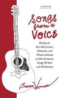 Songs from a Voice: Being the Recollections, Stanzas and Observations of Abe Runyan, Song Writer and Performer (Paperback)