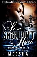 Love Shouldn't Hurt: Breaking the Chain (Paperback)