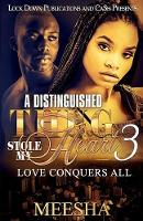 A Distinguished Thug Stole My Heart 3: Love Conquers All - Distinguished Thug Stole My Heart 3 (Paperback)