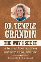 The Way I See It: A Personal Look at Autism (Paperback)