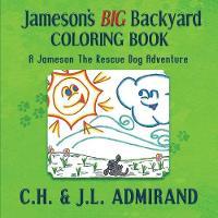 Jameson's BIG Backyard Coloring Book - Jameson the Rescue Dog Adventure 2 (Paperback)