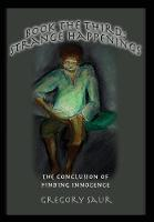 Book the Third: Strange Happenings: The Conclusion of Finding Innocence - Finding Innocence 3 (Hardback)