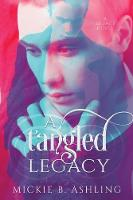 A Tangled Legacy - Legacy 1 (Paperback)