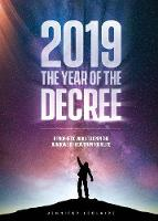 2019: The Year of the Decree: A Revelation to Open the Windows of Heaven in Your Life (Paperback)