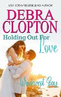 Holding Out for Love - Windswept Bay 5 (Paperback)
