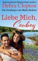 Liebe Mich, Cowboy - Die Cowboys Von Mule Hollow Serie 1 (Paperback)