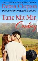 Tanz Mit Mir, Cowboy - Die Cowboys Von Mule Hollow Serie 2 (Paperback)