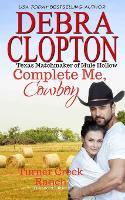 Complete Me, Cowboy - Turner Creek Ranch 3 (Paperback)
