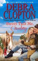 Sweet Talk Me, Cowboy - Turner Creek Ranch 4 (Paperback)