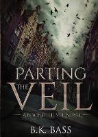 Parting the Veil: A Beyond the Veil Novel - Beyond the Veil 1 (Paperback)