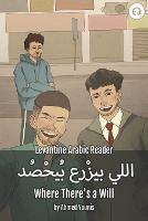 Where There's a Will: Levantine Arabic Reader (Palestinian Arabic) - Levantine Arabic Readers (Paperback)