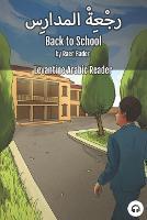 Back to School: Levantine Arabic Reader (Jordanian Arabic) - Levantine Arabic Readers (Paperback)