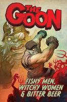 The Goon Volume 3: Fishy Men, Witchy Women & Bitter Beer (Paperback)