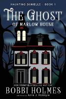 The Ghost of Marlow House - Haunting Danielle 1 (Paperback)