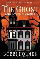 The Ghost Who Loved Diamonds - Haunting Danielle 2 (Paperback)