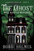 The Ghost Who Wanted Revenge - Haunting Danielle 4 (Paperback)