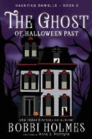 The Ghost of Halloween Past - Haunting Danielle 5 (Paperback)