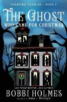 The Ghost Who Came for Christmas - Haunting Danielle 6 (Paperback)