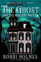 The Ghost and the Mystery Writer - Haunting Danielle 9 (Paperback)