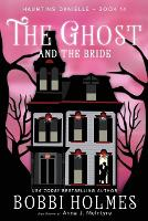 The Ghost and the Bride - Haunting Danielle 14 (Paperback)