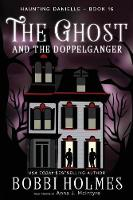 The Ghost and the Doppelganger - Haunting Danielle 16 (Paperback)