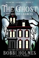 The Ghost of Second Chances - Haunting Danielle 17 (Paperback)