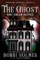 The Ghost Who Dream Hopped - Haunting Danielle 18 (Paperback)