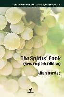 The Spirits' Book (New English Edition): Enlarged Print - Translation Classical Spiritist Works 1 (Hardback)