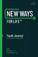 New Ways for Life (TM) Youth Journal: Life Skills for Young People Age 12 - 17 - New Ways (Paperback)